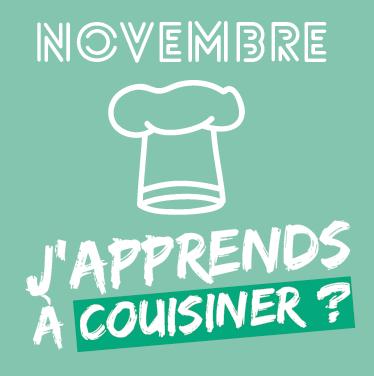 Novembre : J'apprends à cuisiner ?